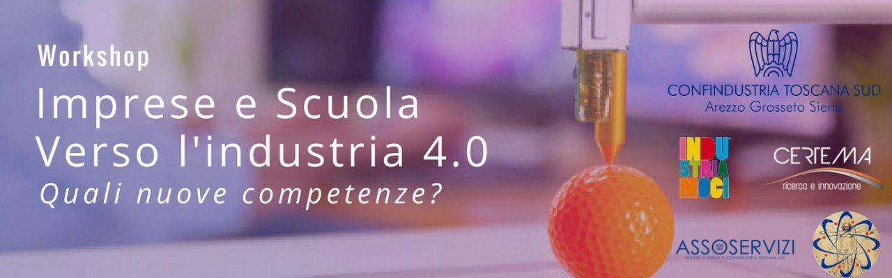 WORKSHOP IMPRESE E SCUOLA VERSO L'INDUSTRIA 4.0 QUALI NUOVE COMPETENZE?